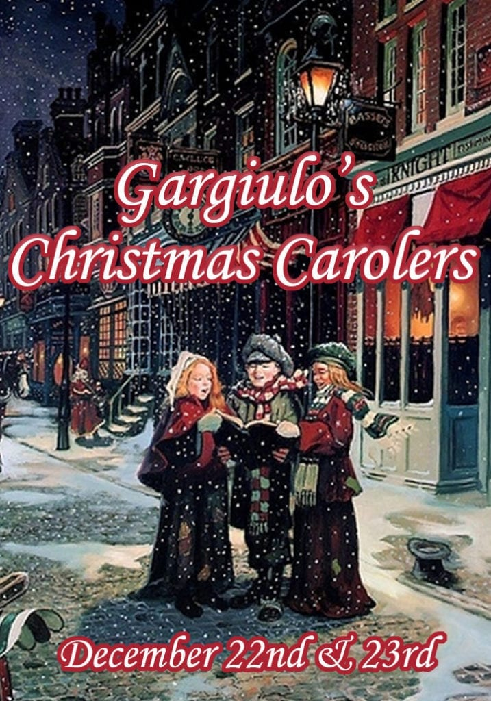 Gargiulo's Christmas Carolers December 22 & 23
